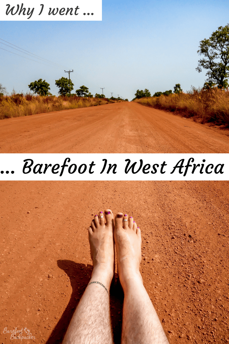 Why I kicked off my shoes and travelled barefoot in West Africa - how it felt, and what reactions I got from the locals for doing it.