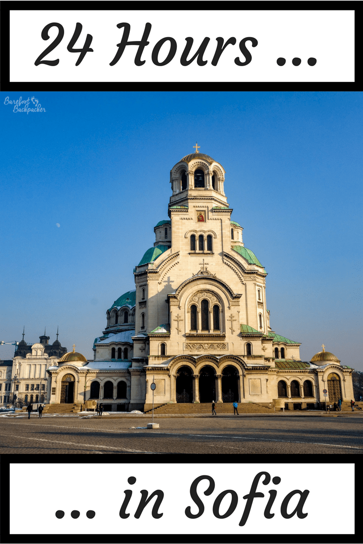 What to do if you have 24 hours in Sofia, Bulgaria